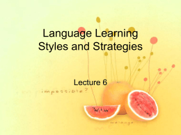 Language Learning Styles and Strategies