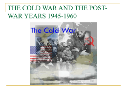 THE COLD WAR AND THE POST-WAR YEARS 1945-1960