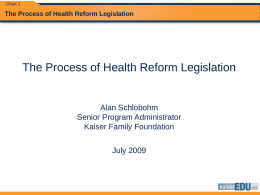 KFF - A Schlobohm - Process of health reform legislation …