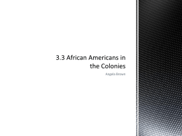 3.3 African Americans in the Colonies
