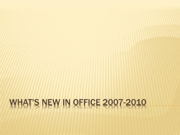 WHAT'S NEW IN OFFICE 2007-2010