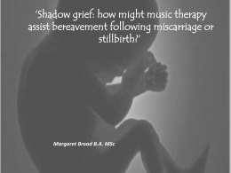 SHADOW GRIEF: HOW MIGHT MUSIC THERAPY ASSIST …