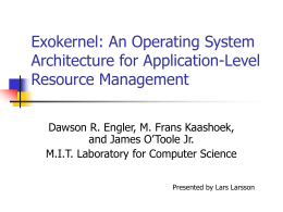 Exokernel: An Operating System Architecture for