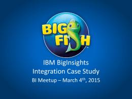 IBM BigInsightsIntegration Case Study
