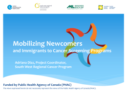 Mobilizing Newcomers and Immigrants to Cancer …