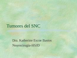 Tumores del SNC - 7mo Semestre UCIMED II