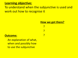 Learning objective: To understand when the subjunctive is