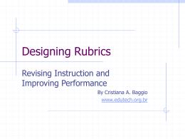 Designing Rubrics [A PowerPoint Presentation]