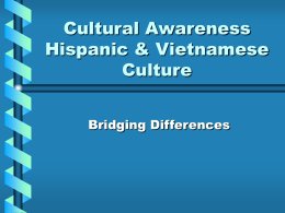 Cultural Awareness Hispanic & Vietnamese Culture