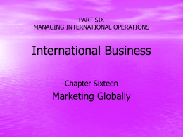 PART SIX MANAGING INTERNATIONAL OPERATIONS …