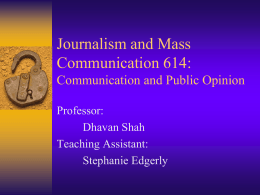 Journalism 614: Communication and Public Opinion