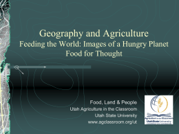 Geography and Agriculture - Agriculture in the Classroom
