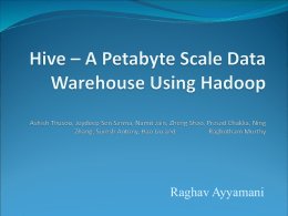 Hive – A Petabyte Scale Data Warehouse Using Hadoop …