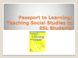 Passport to Learning: Teaching Social Studies to ESL …