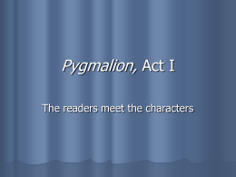 Pygmalion, Act I - Mounds View School Websites