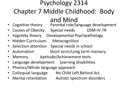 Psychology 2314 Chapter 7 Middle Childhood: Body and …