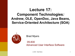 Lecture 17: Component Technologies: Andrew, OLE, …