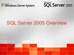SQL Server 2005 Overview - MD ColdFusion User's Group