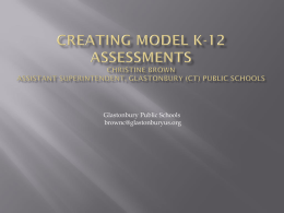 Creating Model K-12 Assessments Christine Brown …