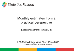 Monthly estimates from a practical perspective