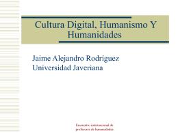 CULTURA DIGITAL, HUMANISMO Y HUMANIDADES