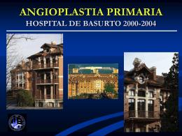 Angioplastia primaria HOSPITAL DE BASURTO 2000-2004