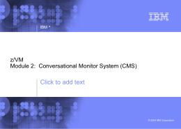 z/VM Conversational Monitor System (CMS)