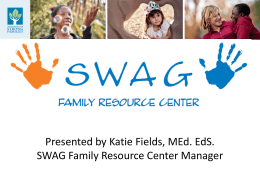 SWAG Family Resource Center A Strengthening Families …