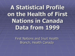 A Statistical Profile on the Health of First Nations in Canada