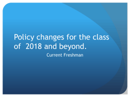 Policy changes for the classes of 2017, 2018 and beyond.