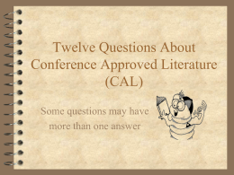 Twelve Questions About Conference Approved Literature …
