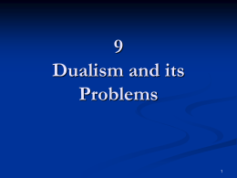 9 Dualism and its Problems
