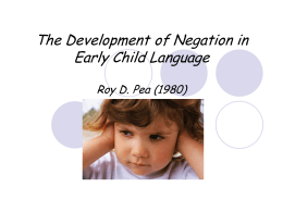 The Development of Negation in Early Child Language …