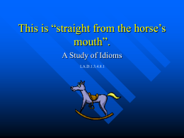 "This is ""straight from the horse's mouth""."