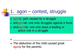 1. Agon – contest, struggle