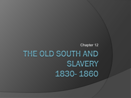 The Old South and Slavery 1830