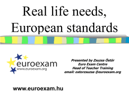 Real life needs, European standards