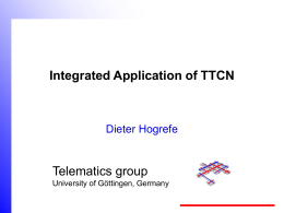 ETSI TC MTS Methods for Testing and Specification Dieter