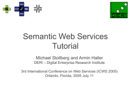 Semantic Web Services Tutorial ICWS 2005