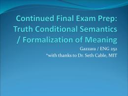 Continued Final Exam Prep: Truth Conditional Semantics