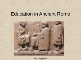 Education in Ancient Rome - 43-491-spring08-rome