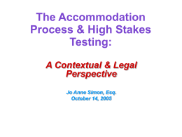 The Accommodation Process & High Stakes Testing: