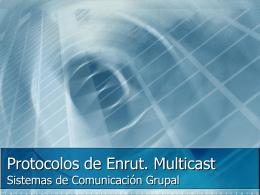 Protocolos de Enrutamiento Multicast