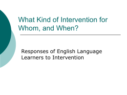 What Kind of Intervention for Whom, and When?