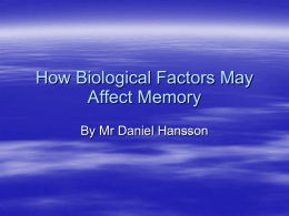 How biological factors may affect memory