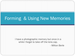 Forming & Using New Memories