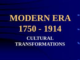 MODERN ERA 1750 - 1914