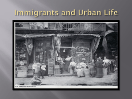 Immigrants and Urban Life