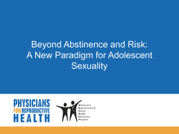 Beyond Abstinence and Risk: A New Paradigm for …
