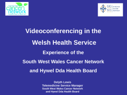 Delyth Lewis - videoconferencing in the Welsh Health Sector